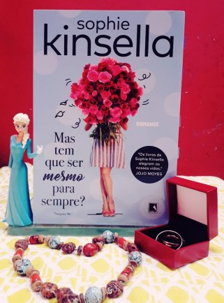 sophie kinsella, mas tem que ser mesmo para sempre?, resenhas, livro, resenha, beleza de livro, beleza de livros, mas tem que ser mesmo para sempre