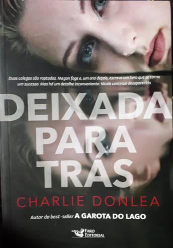 Deixada para trás, resenha, beleza de livros, charlie donlea, faro editorial, livros, blog de livros