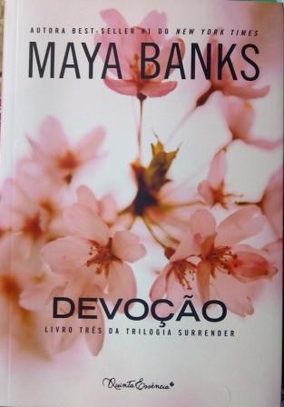 devoção, maya banks, trilogia surrender,quinta essencia, leya, resenha, beleza de livros, blog, eu amo ler, livros, books