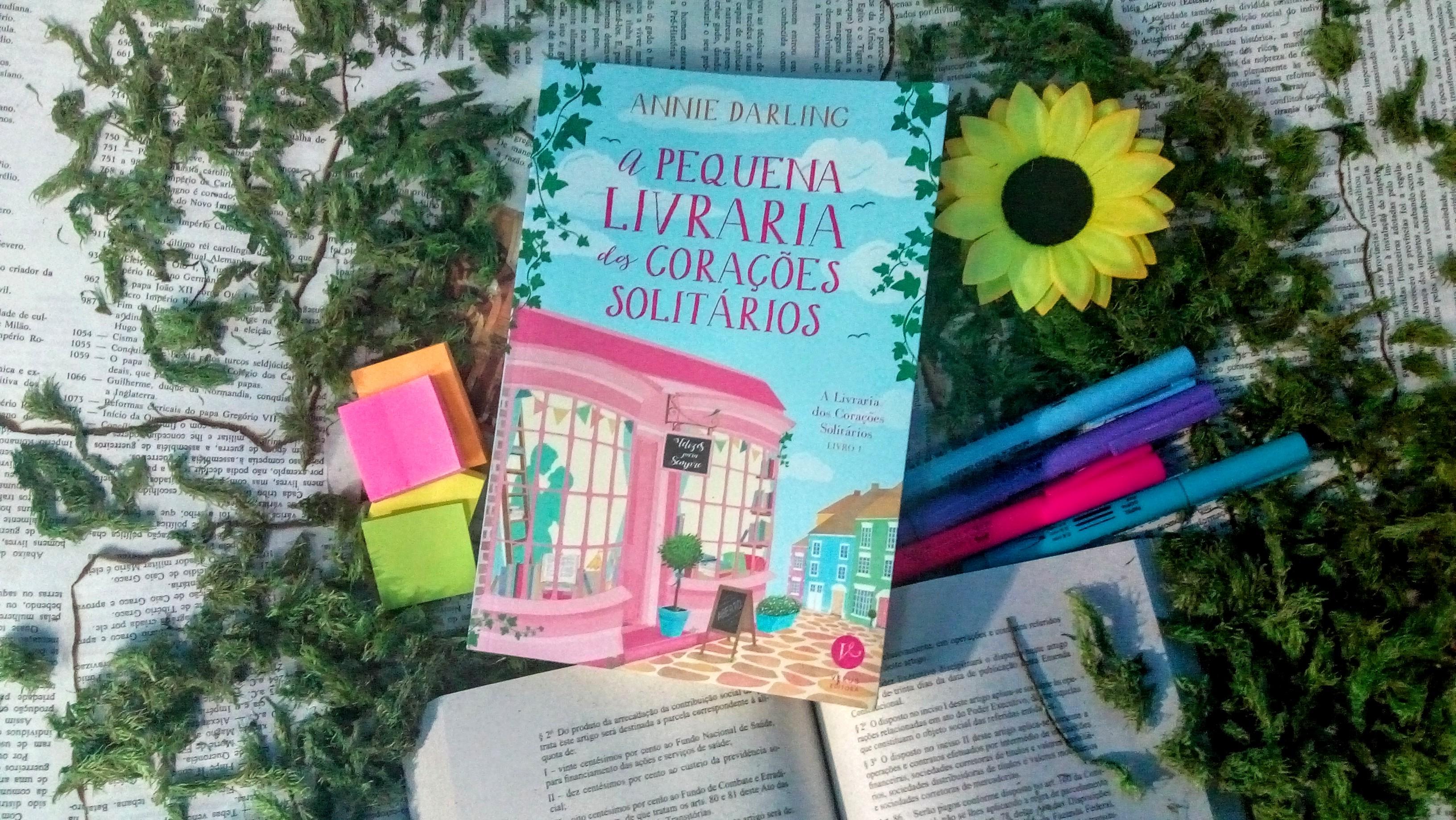 a pequena livraria dos corações solitários, annie darling, eu amo ler, livros, série, felizes para sempre, resenha, belezadelivros, beleza de livros