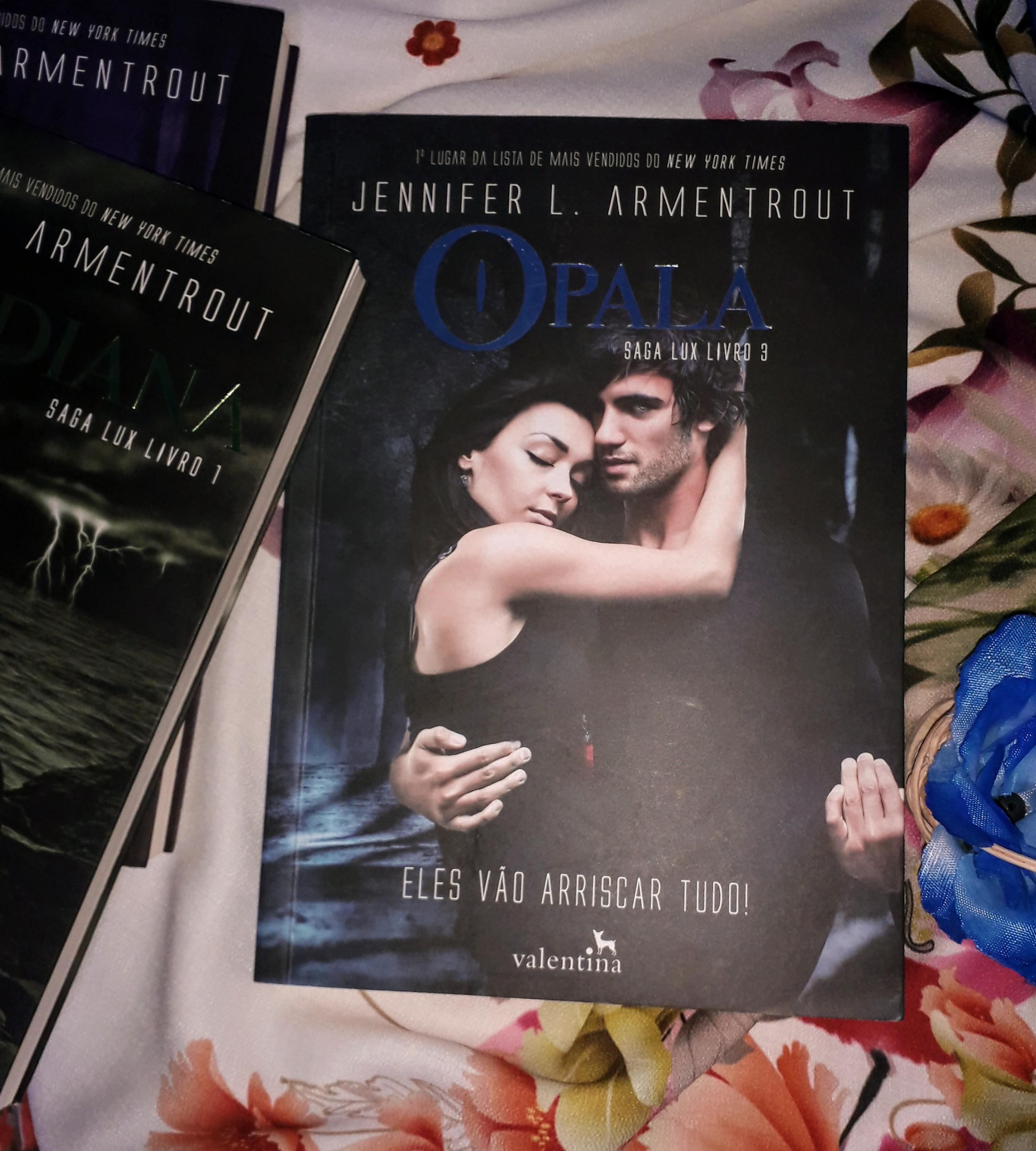 Livro opala, terceiro livro da série, série lux, editora valetina, beleza de livros, resenha, eu amo ler