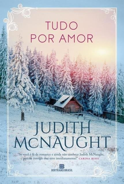 Tudo por amor, beleza de livros, judith mcnaught, eu amo ler, resenhas