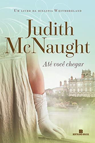 judith mcnaught, livro até você chegar, resenhas, beleza de livros, eu amo ler, dinastia westmoreland