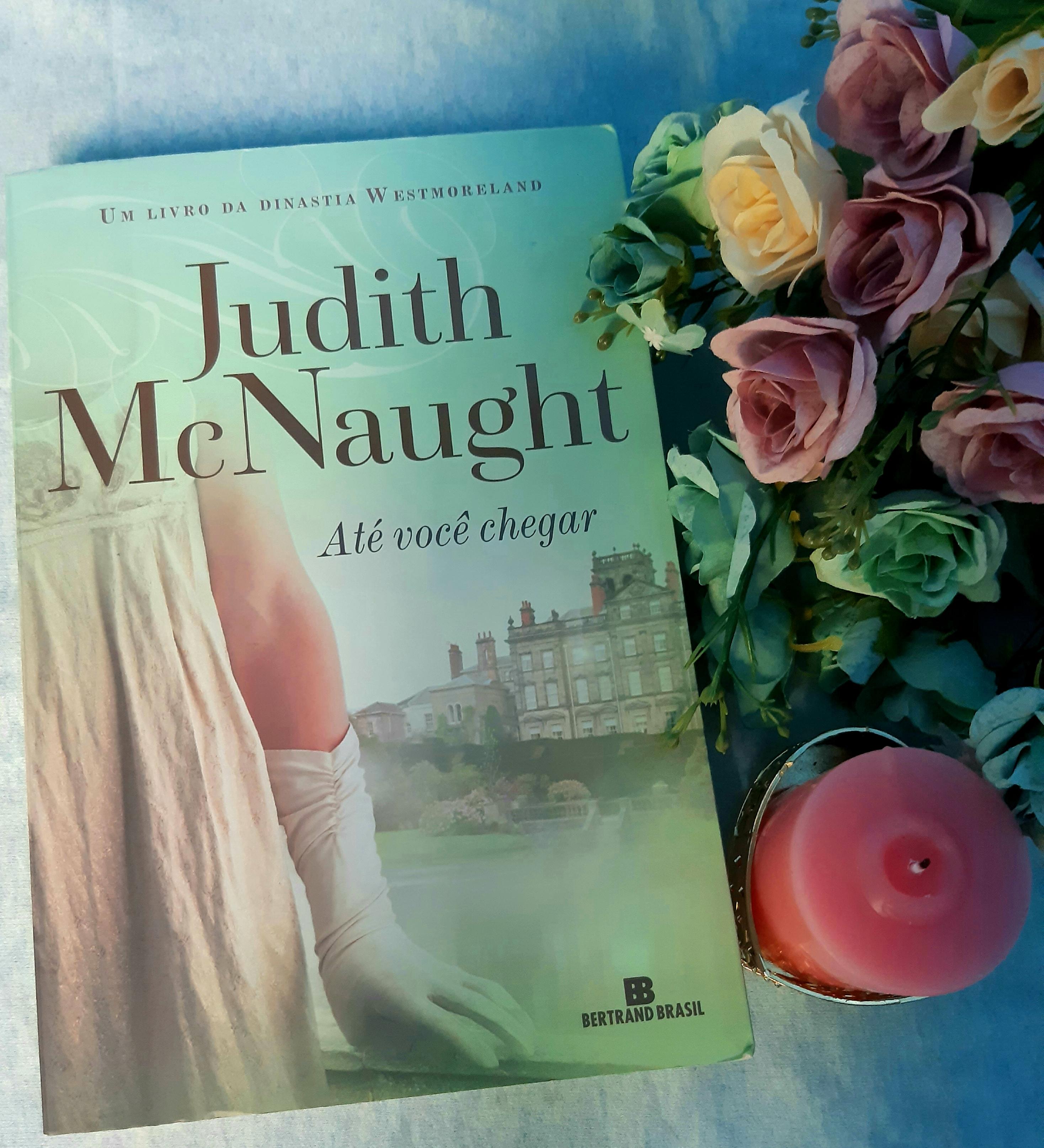 livro judith mcnaught, até você chegar, beleza de livros, resenha