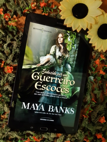 Seduzida por um guerreiro escocês, Eu amo ler, Maya Banks, Universo dos Livros, Beleza de Livros