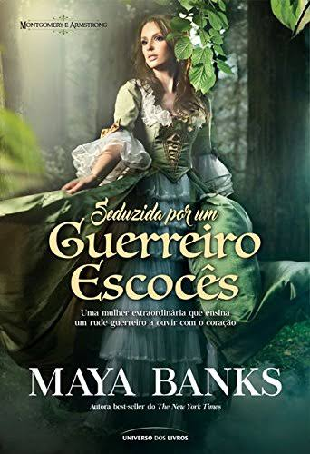 Maya Banks, Seduzida por um guerreiro escocês, Universo dos Livros, Beleza de Livros