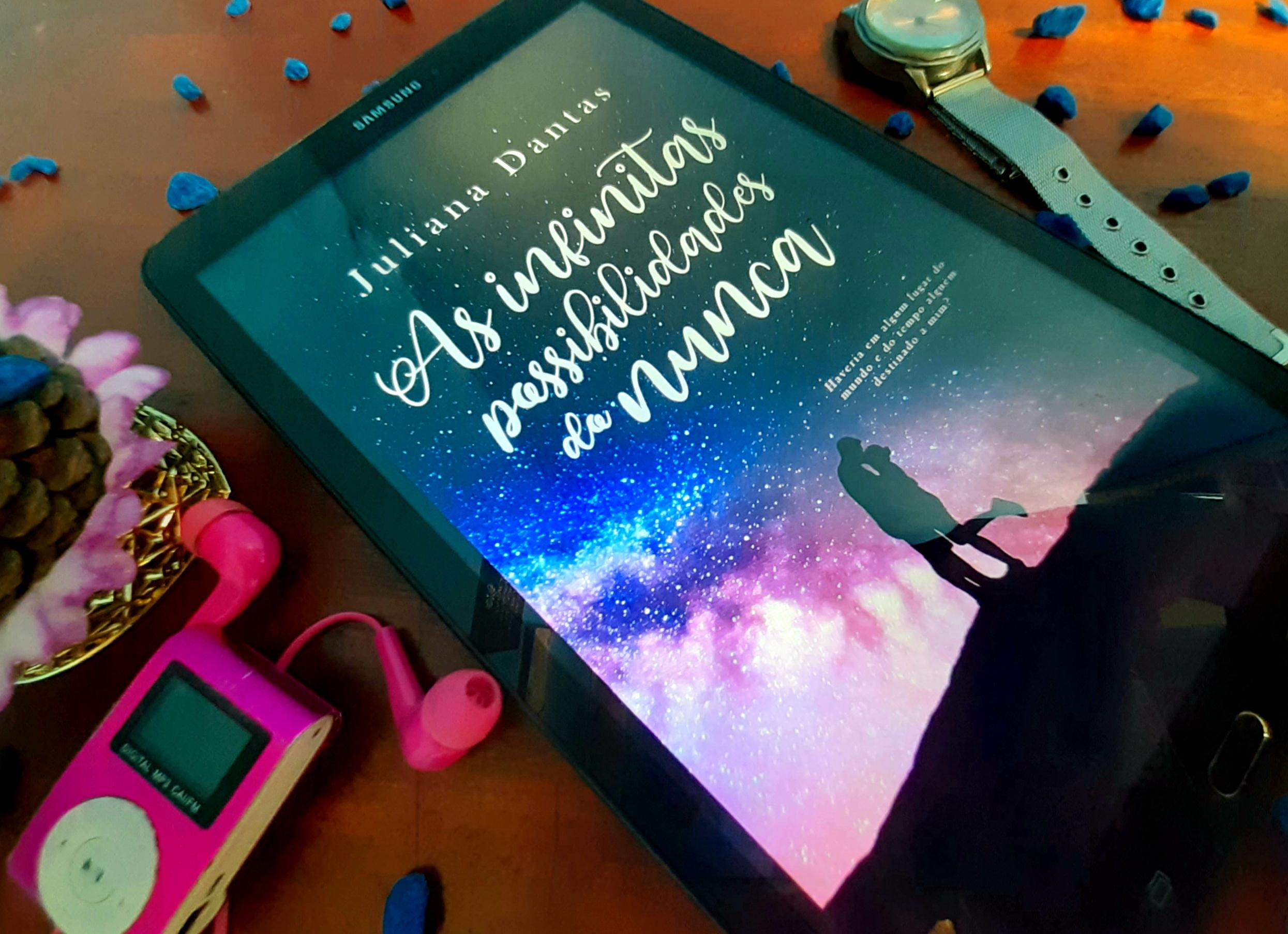 As infinitas possibilidades do nunca, Livro, Resenha, Juliana Dantas, Beleza de Livros